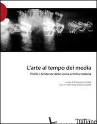 ARTE AL TEMPO DEI MEDIA. PROFILI E TENDENZE DELLA SCENA ARTISTICA ITALIANA (L') - CASETTI F. (CUR.)