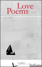LOVE POEMS - VANGELISTI P. (CUR.)