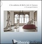 ACCADEMIA DI BELLE ARTI DI CARRARA E IL SUO PATRIMONIO (L') - MELONI L. (CUR.)