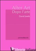 DOPO L'ARTE - JOSELIT DAVID
