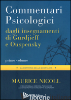 COMMENTARI PSICOLOGICI DAGLI INSEGNAMENTI DI GURDJIEFF E OUSPENSKY. VOL. 1 - NICOLL MAURICE