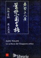 SCRITTURA DEL GIAPPONE ANTICO (LA) - TOLLINI ALDO