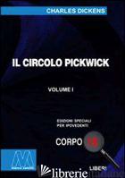 CIRCOLO PICKWICK. EDIZ. PER IPOVEDENTI (IL) - DICKENS CHARLES