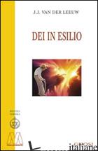DEI IN ESILIO - VAN DER LEEUW JOHANNES J.