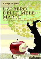 ALBERO DELLE MELE MARCE (60 ANNI DI POLITICA E DI MALAPOLITICA IN ITALIA) (L') - DE JORIO FILIPPO