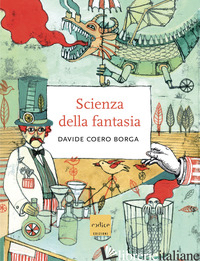 SCIENZA DELLA FANTASIA (LA) - COERO BORGA DAVIDE