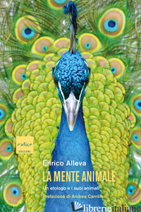 MENTE ANIMALE. UN ETOLOGO E I SUOI ANIMALI (LA) - ALLEVA ENRICO