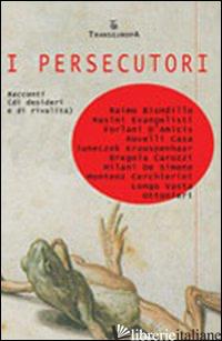 PERSECUTORI (I) - MILANI G. (CUR.); ROVELLI M. (CUR.)