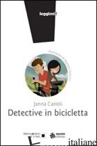 DETECTIVE IN BICICLETTA - CARIOLI JANNA