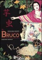 BRUCO (IL) - RANPO EDOGAWA; MARUO SUEHIRO