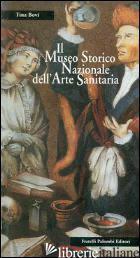 MUSEO STORICO NAZIONALE DELL'ARTE SANITARIA (IL) - BOVI T. (CUR.)