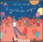 NYMA E IL MONDO DEI SOGNI. CON CD AUDIO - MAZZONI ALDO