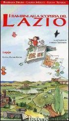 BAMBINI ALLA SCOPERTA DEL LAZIO (I) - DRUDI B. (CUR.); MOCCI L. (CUR.); SUARIA L. (CUR.)