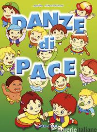 DANZE DI PACE. CON CD AUDIO - AQUILINO; TEATIN MICHELE; PADOVANI MARCO