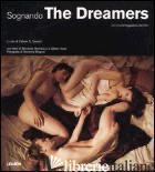 SOGNANDO. THE DREAMERS. CON LA SCENEGGIATURA DEL FILM - BERTOLUCCI BERNARDO; ADAIR GILBERT; BRIGEOT SEVERINE; GERARD F. S. (CUR.)