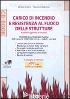 CARICO DI INCENDIO E RESISTENZA AL FUOCO DELLE STRUTTURE. CON CD-ROM - AMICO ALFREDO; BELLOMIA GIOVANNI