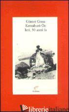 IERI, 50 ANNI FA - GRASS GUNTER; OE KENZABURO