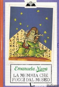 MUMMIA CHE FUGGI' DAL MUSEO (LA) - NAVA EMANUELA