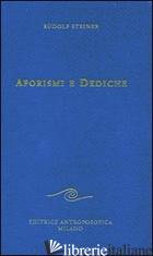 AFORISMI E DEDICHE - STEINER RUDOLF