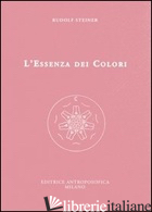 ESSENZA DEI COLORI (L') - STEINER RUDOLF