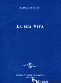 MIA VITA (LA) - STEINER RUDOLF