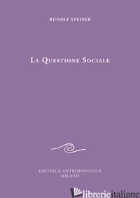 QUESTIONE SOCIALE (LA) - STEINER RUDOLF