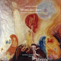 STORIA DELL'ARTE, SPECCHIO DI IMPULSI SPIRITUALI - STEINER RUDOLF; FIORILLO D. (CUR.)