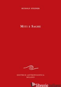 MITI E SAGHE - STEINER RUDOLF