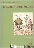 LABIRINTO DEI MEDICI (IL) - PARACELSO