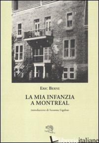 MIA INFANZIA A MONTREAL (LA) - BERNE ERIC