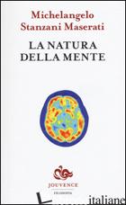NATURA DELLA MENTE (LA) - STANZANI MASERATI MICHELANGELO