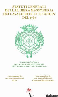 STATUTI GENERALI DELLA LIBERA MASSONERIA DEI CAVALIERI ELETTI COHEN DEL 1767. ED - AA VV