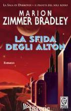 SFIDA DEGLI ALTON (LA) - ZIMMER BRADLEY MARION