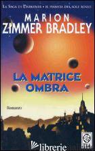 MATRICE OMBRA (LA) - ZIMMER BRADLEY MARION