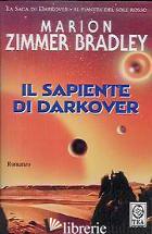 SAPIENTE DI DARKOVER (IL) - ZIMMER BRADLEY MARION