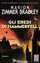 EREDI DI HAMMERFELL (GLI) - ZIMMER BRADLEY MARION