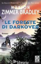 FORESTE DI DARKOVER (LE) - ZIMMER BRADLEY MARION
