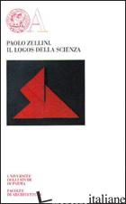 LOGOS DELLA SCIENZA (IL) - ZELLINI PAOLO