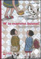 W LE MAMME BUONE? - NAVA EMANUELA; PIEROPAN CRISTINA