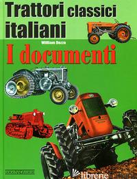 TRATTORI CLASSICI ITALIANI. EDIZ. ILLUSTRATA. VOL. 1: I DOCUMENTI - DOZZA WILLIAM