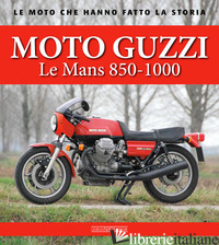 MOTO GUZZI LE MANS 850-1000 - CANNIZZARO ANTONIO; PASI ALBERTO