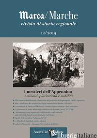 MARCA/MARCHE. RIVISTA DI STORIA REGIONALE (2019). VOL. 12: I MESTIERI DELL'APPEN - CIUFFETTI A. (CUR.)