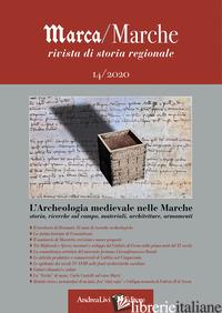 MARCA/MARCHE. RIVISTA DI STORIA REGIONALE (2020). VOL. 14: L' ARCHEOLOGIA MEDIEV - MOSCATELLI U. (CUR.)