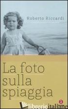 FOTO SULLA SPIAGGIA (LA) - RICCARDI ROBERTO