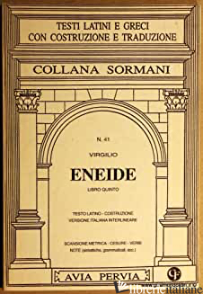 ENEIDE. LIBRO 5º - VIRGILIO MARONE PUBLIO; VALENZA P. (CUR.); CALZAVARA D'ARPINO A. (CUR.)