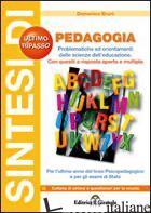 SINTESI DI PEDAGOGIA. PROBLEMI ED ORIENTAMENTI DI SCIENZE DELL'EDUCAZIONE - BRUNI DOMENICO