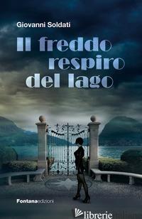 FREDDO RESPIRO DEL LAGO (IL) - SOLDATI GIOVANNI