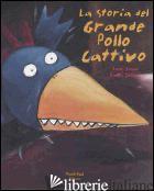 STORIA DEL GRANDE POLLO CATTIVO (LA) - JADOUL EMILE; JONAS ANNE