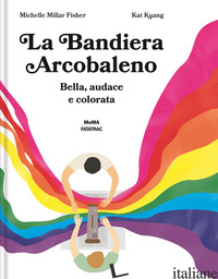BANDIERA ARCOBALENO (LA) - FISHER MICHELLE MILLAR