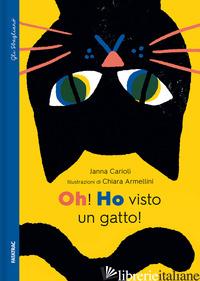 OH! HO VISTO UN GATTO! - CARIOLI JANNA